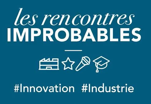 Quand l'improbable rencontre l'industrie